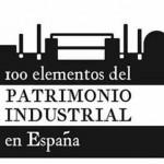 Museo del Ferrocarril en Gijón 3 de febrero de 2016 a las 19 horas Inauguración de la Exposición 100 elementos del Patrimonio Industrial en España