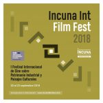 LAST CALL / Last days to present communications, papers and films to the XX International Conference on Industrial Heritage and ICC INCUNA FILMFEST 2018
