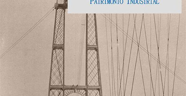 BILBAO 16 de octubre. Construyendo un Puente de Palabras. El valor social del Patrimonio Industrial
