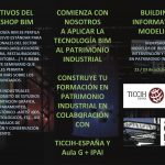 TICCIH España organiza un curso sobre BIM: modelos de inventario, intervención y gestión en patrimonio industrial - Madrid 22/ 23 octubre 2019
